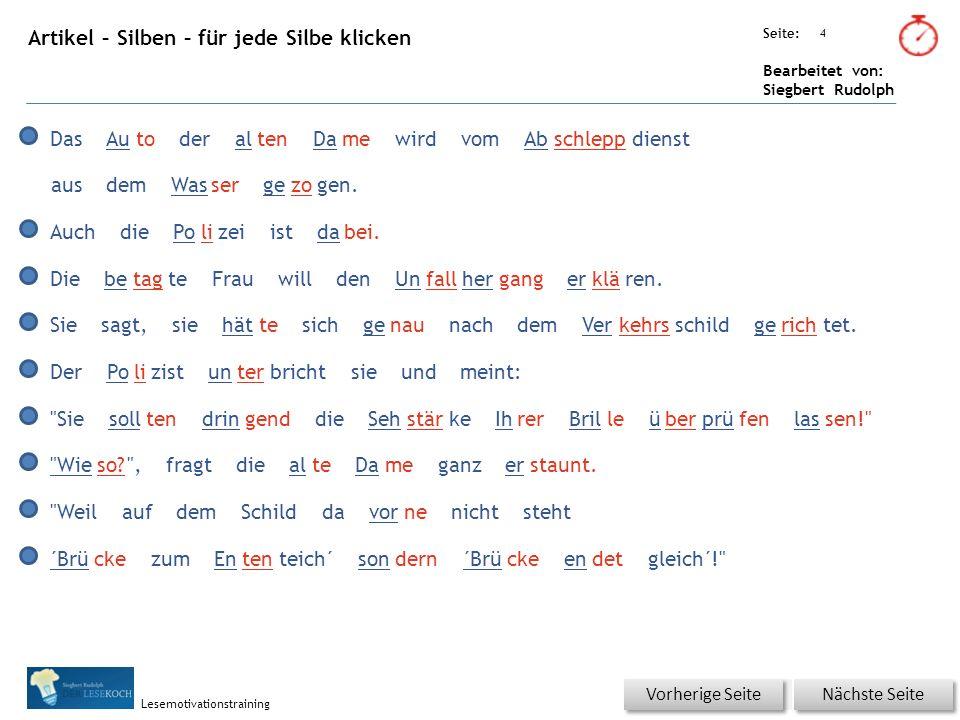 Übungsart: Seite: Bearbeitet von: Siegbert Rudolph Lesemotivationstraining 4 Artikel – Silben – für jede Silbe klicken Nächste Seite Vorherige Seite D