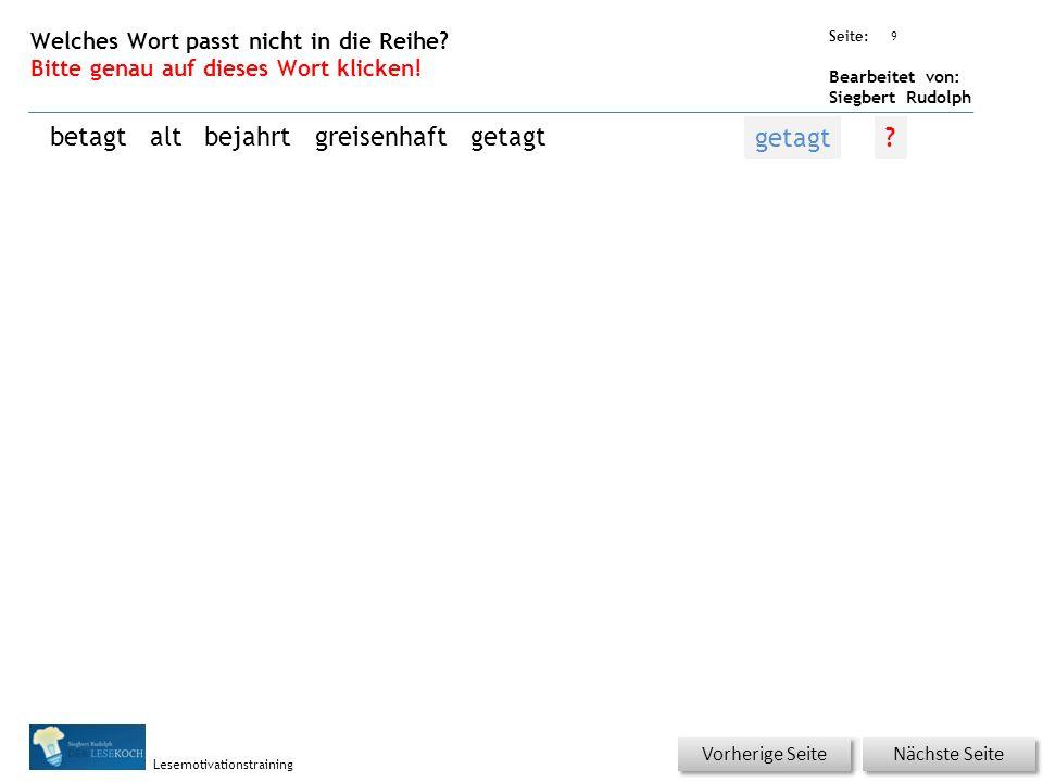 Übungsart: Seite: Bearbeitet von: Siegbert Rudolph Lesemotivationstraining 9 Welches Wort passt nicht in die Reihe? Bitte genau auf dieses Wort klicke