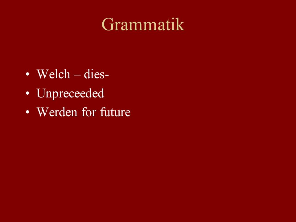 Grammatik Welch – dies- Unpreceeded Werden for future