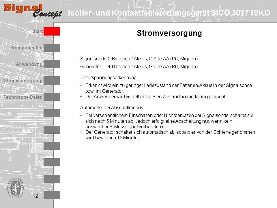 Isolier- und Kontaktfehlerortungsgerät SICO 3017 ISKO Stromversorgung Technische Daten Start Anwendung Komponenten 12 Stromversorgung Signalsonde:2 Ba