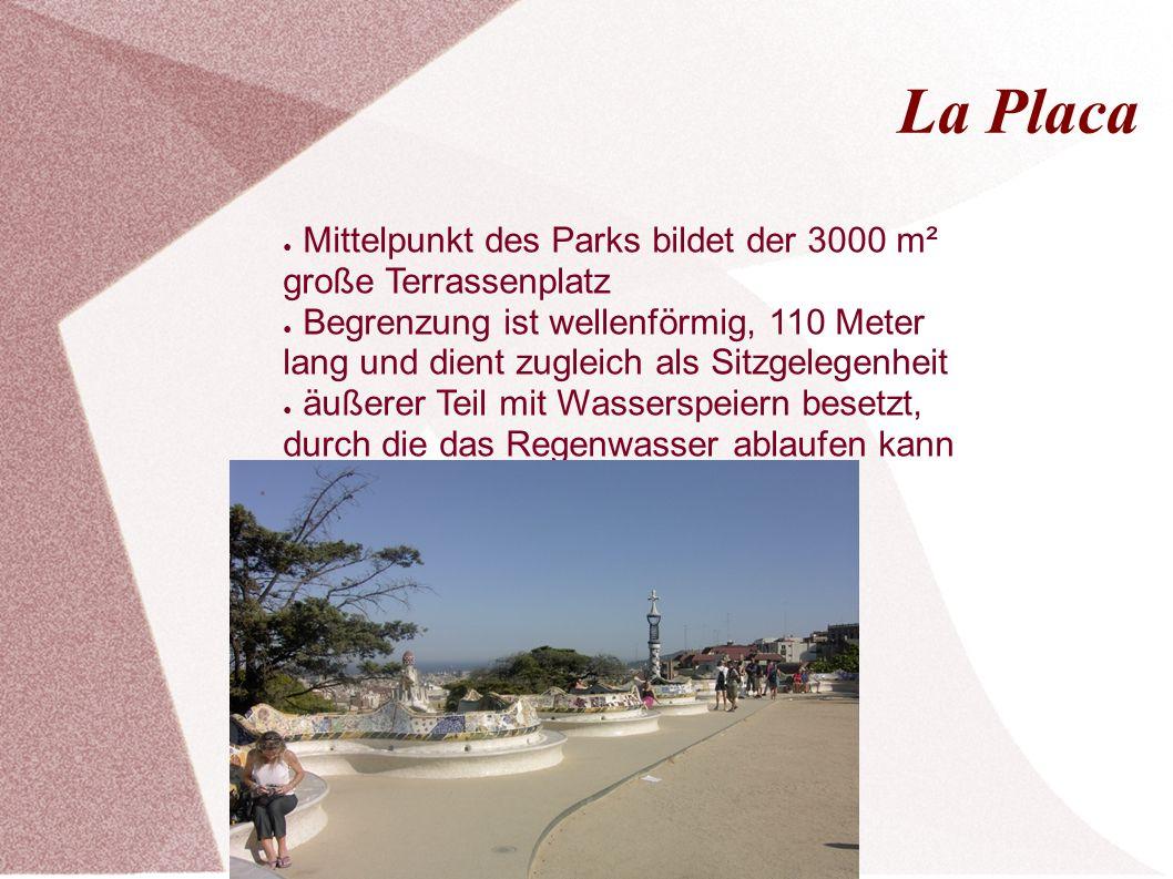 La Placa ● Mittelpunkt des Parks bildet der 3000 m² große Terrassenplatz ● Begrenzung ist wellenförmig, 110 Meter lang und dient zugleich als Sitzgelegenheit ● äußerer Teil mit Wasserspeiern besetzt, durch die das Regenwasser ablaufen kann
