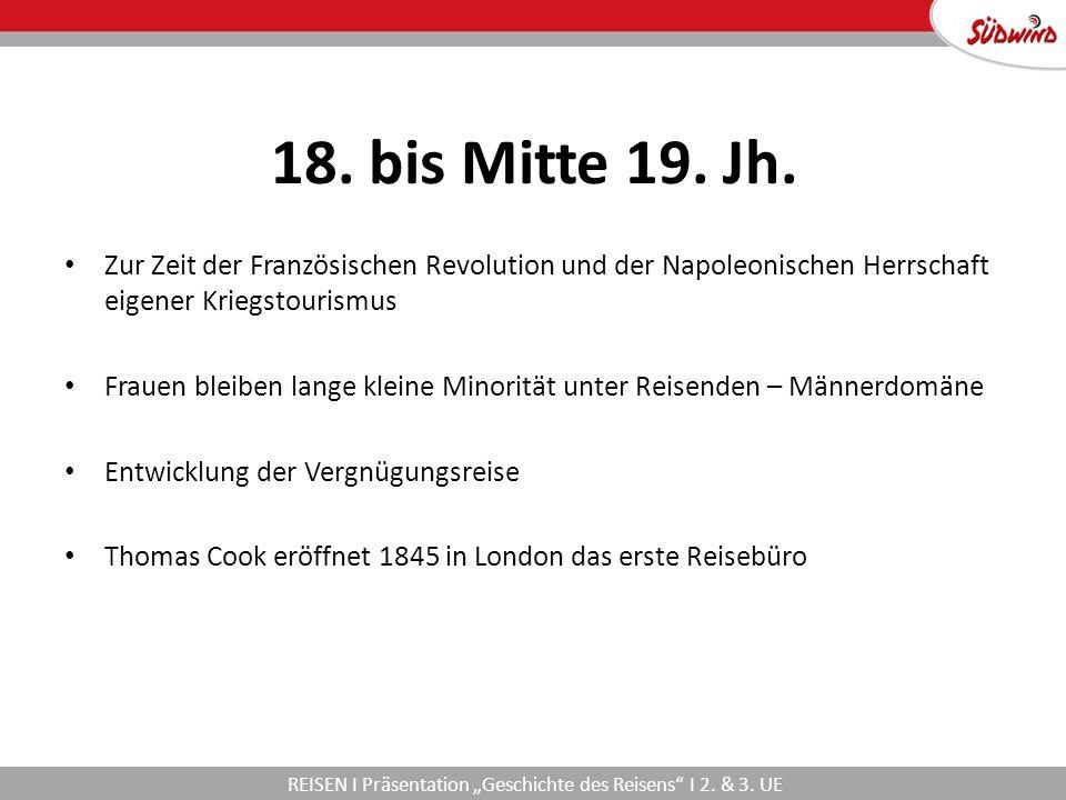 """REISEN I Präsentation """"Geschichte des Reisens I 2."""