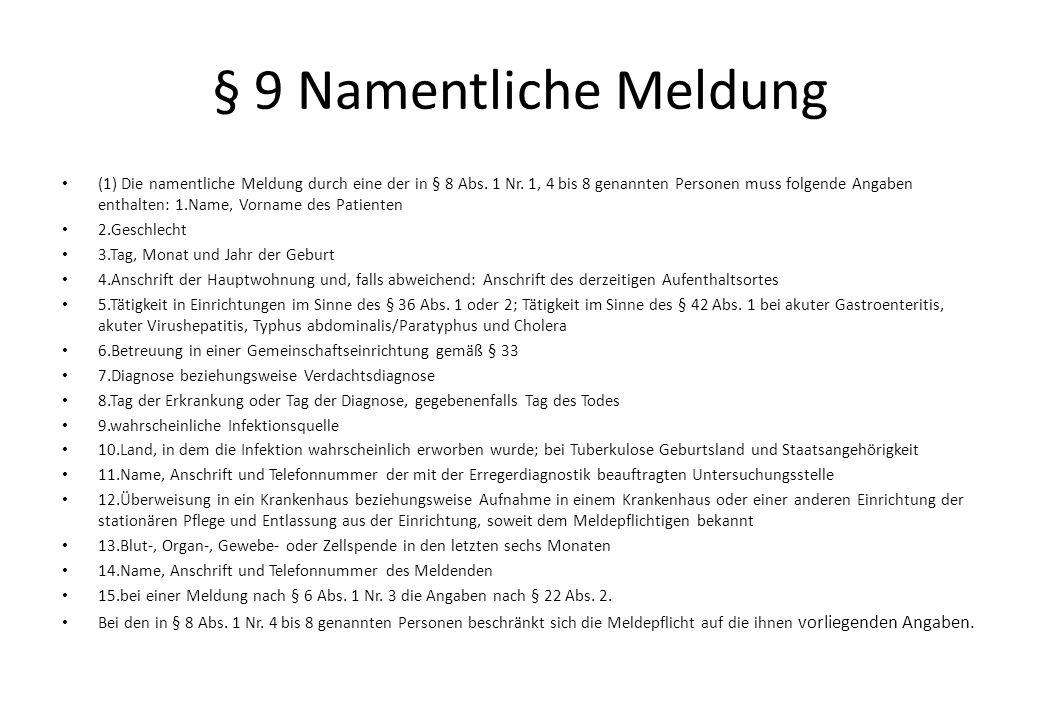 § 9 Namentliche Meldung (1) Die namentliche Meldung durch eine der in § 8 Abs.