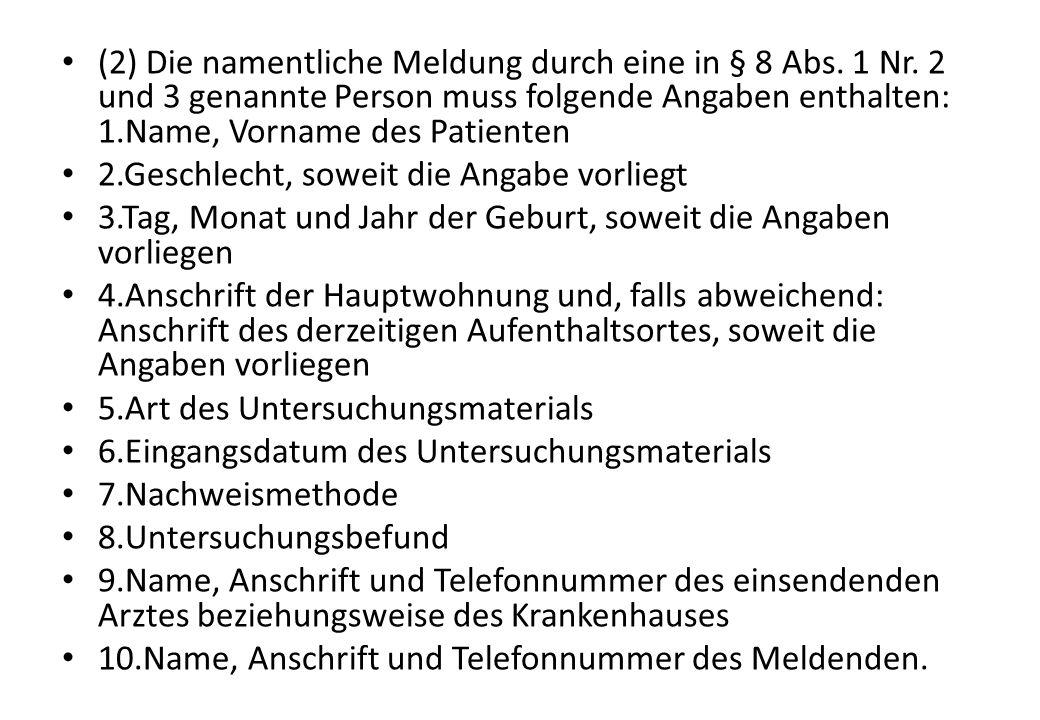 (2) Die namentliche Meldung durch eine in § 8 Abs.