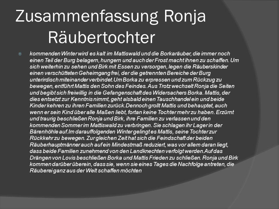 Zusammenfassung Ronja Räubertochter  kommenden Winter wird es kalt im Mattiswald und die Borkaräuber, die immer noch einen Teil der Burg belagern, hu