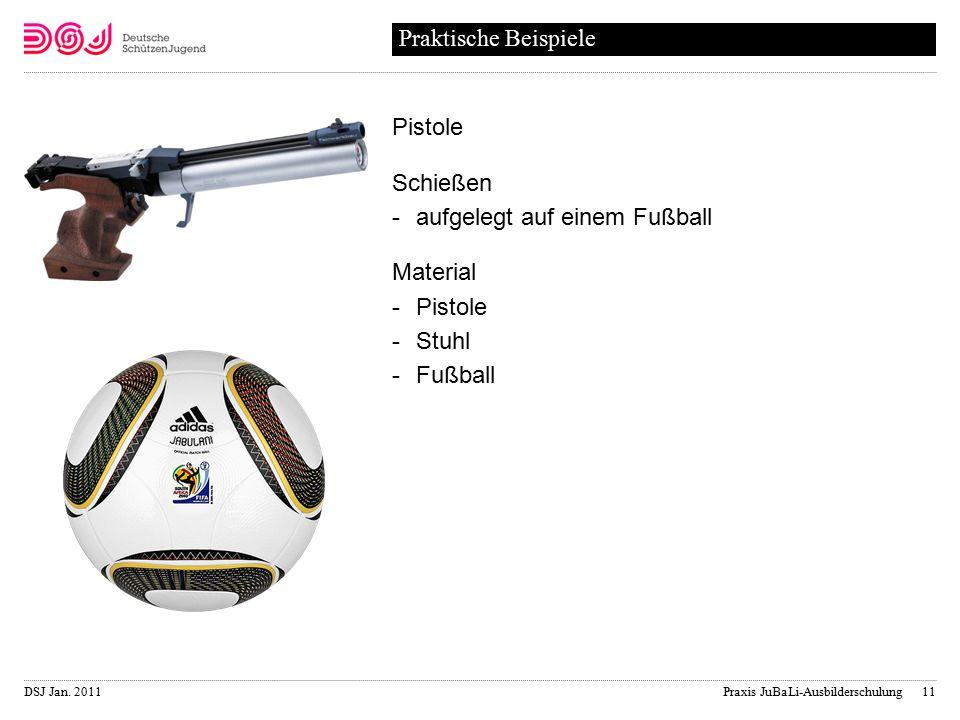 DSJ Jan. 2011 Praxis JuBaLi-Ausbilderschulung Pistole Schießen aufgelegt auf einem Fußball Material Pistole Stuhl Fußball Praktische Beispiele 11