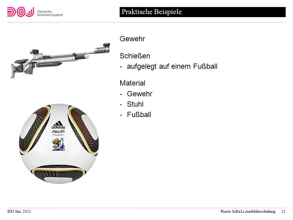 DSJ Jan. 2011 Praxis JuBaLi-Ausbilderschulung Gewehr Schießen aufgelegt auf einem Fußball Material Gewehr Stuhl Fußball Praktische Beispiele 12