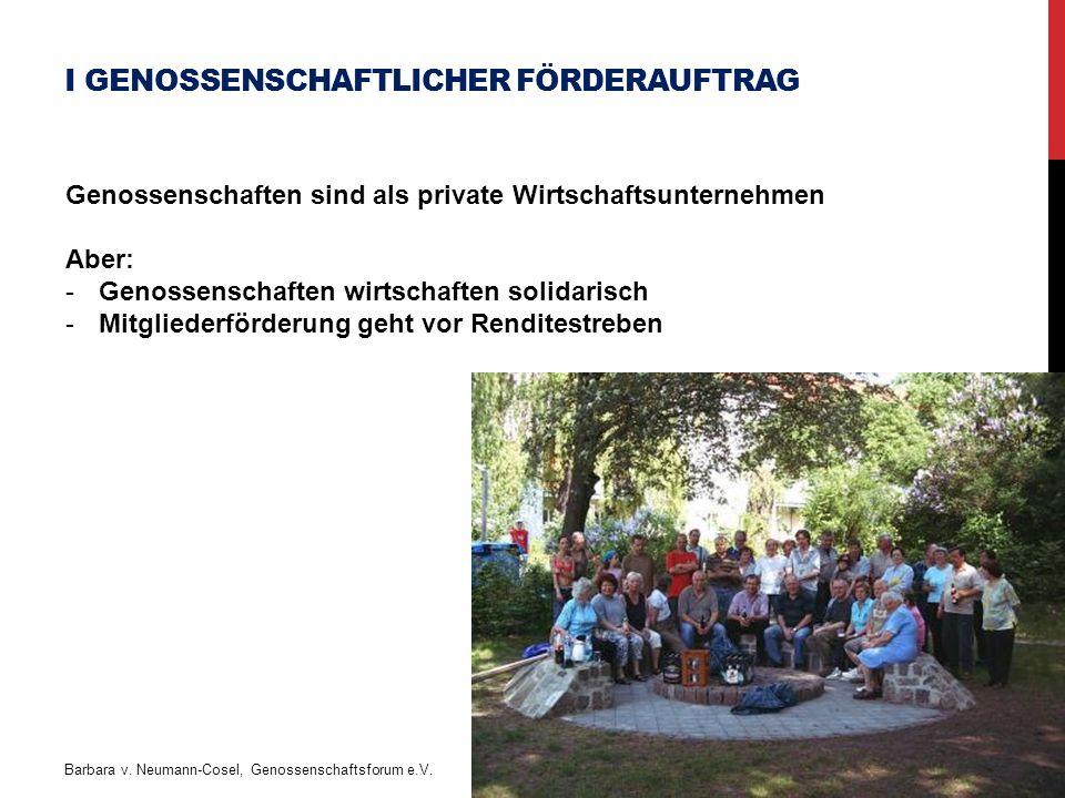 I GENOSSENSCHAFTLICHER FÖRDERAUFTRAG Barbara v. Neumann-Cosel, Genossenschaftsforum e.V.
