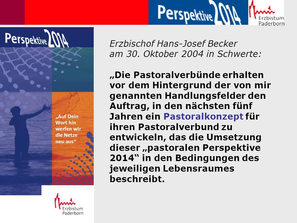 """Erzbischof Hans-Josef Becker am 30. Oktober 2004 in Schwerte: """"Die Pastoralverbünde erhalten vor dem Hintergrund der von mir genannten Handlungsfelder"""