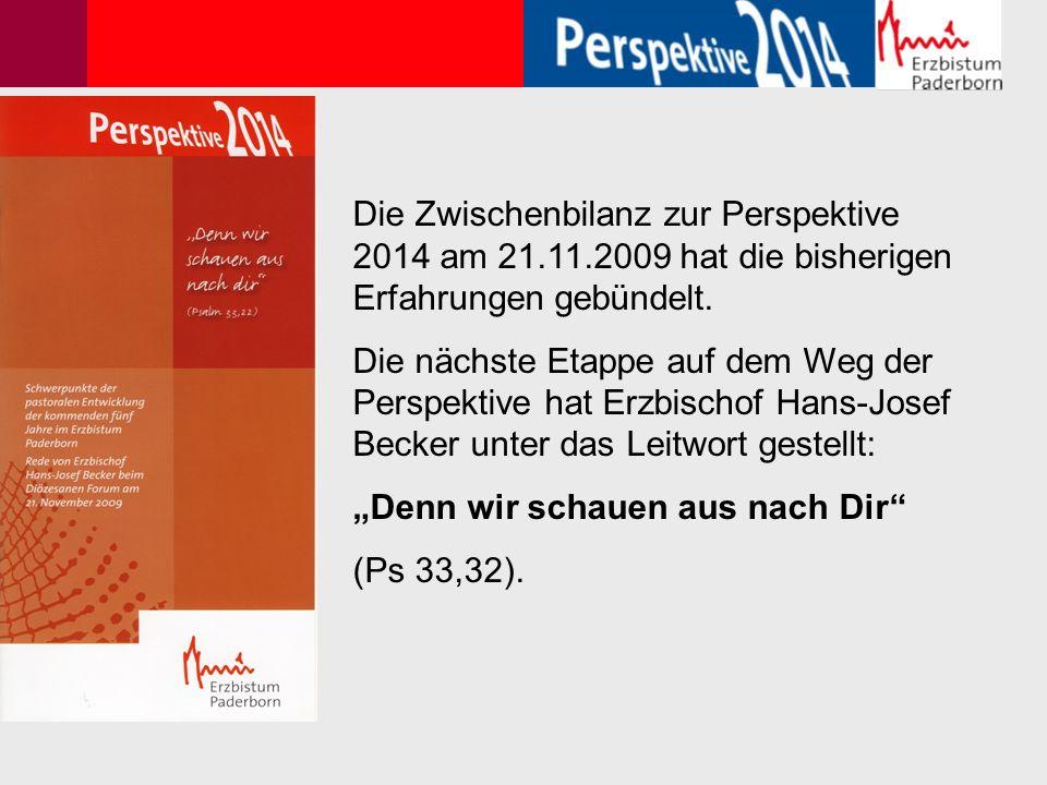 Die Zwischenbilanz zur Perspektive 2014 am 21.11.2009 hat die bisherigen Erfahrungen gebündelt.