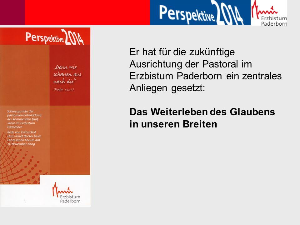 Er hat für die zukünftige Ausrichtung der Pastoral im Erzbistum Paderborn ein zentrales Anliegen gesetzt: Das Weiterleben des Glaubens in unseren Brei