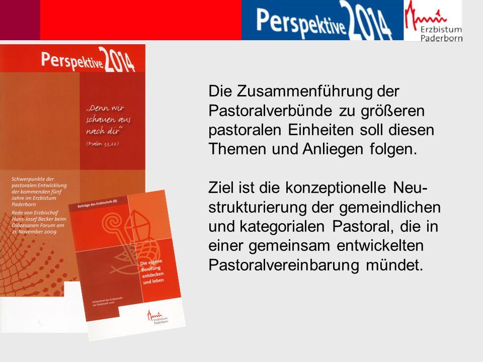 Die Zusammenführung der Pastoralverbünde zu größeren pastoralen Einheiten soll diesen Themen und Anliegen folgen.