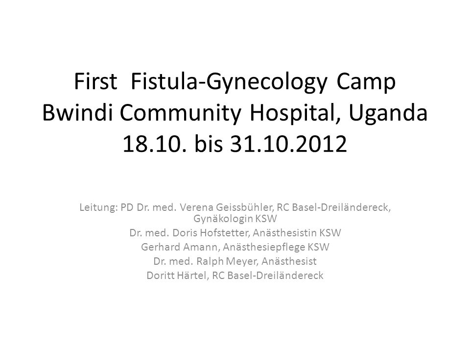 First Fistula-Gynecology Camp Bwindi Community Hospital, Uganda 18.10.