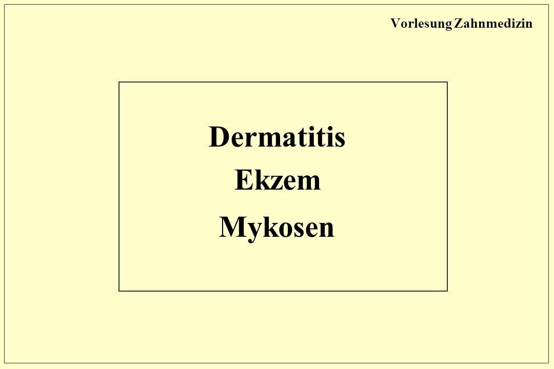 Vorlesung Zahnmedizin Dermatitis Ekzem Mykosen