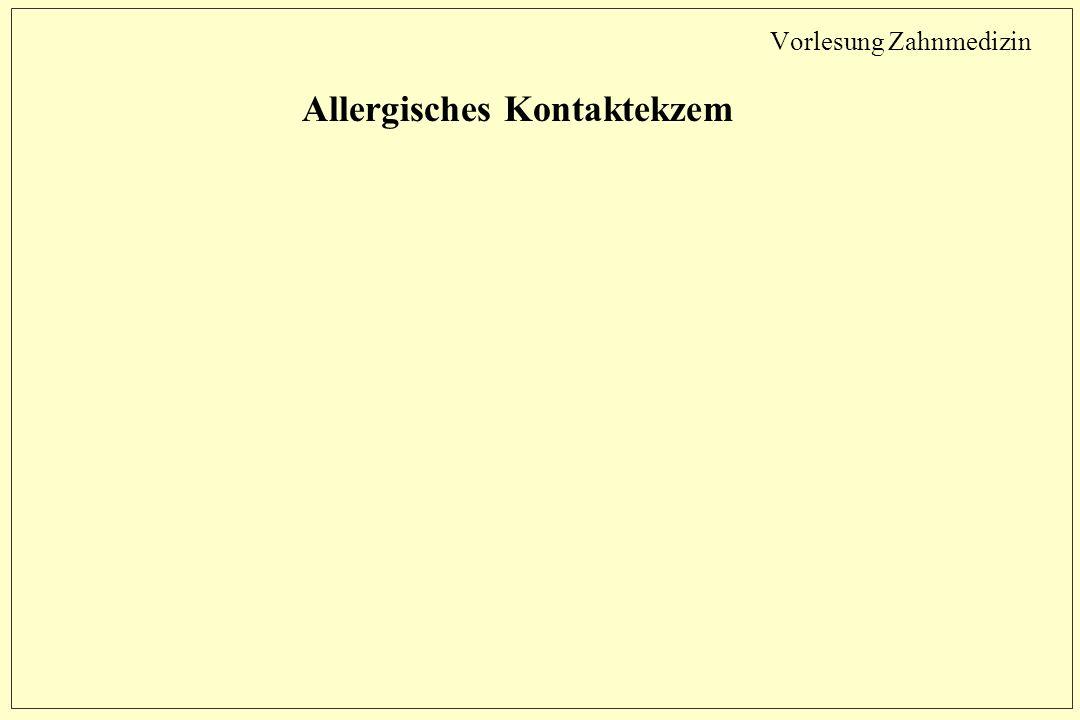 Vorlesung Zahnmedizin Allergisches Kontaktekzem