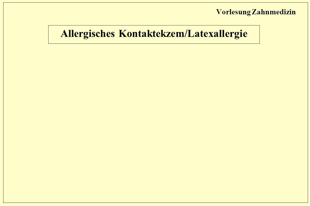 Vorlesung Zahnmedizin Allergisches Kontaktekzem/Latexallergie