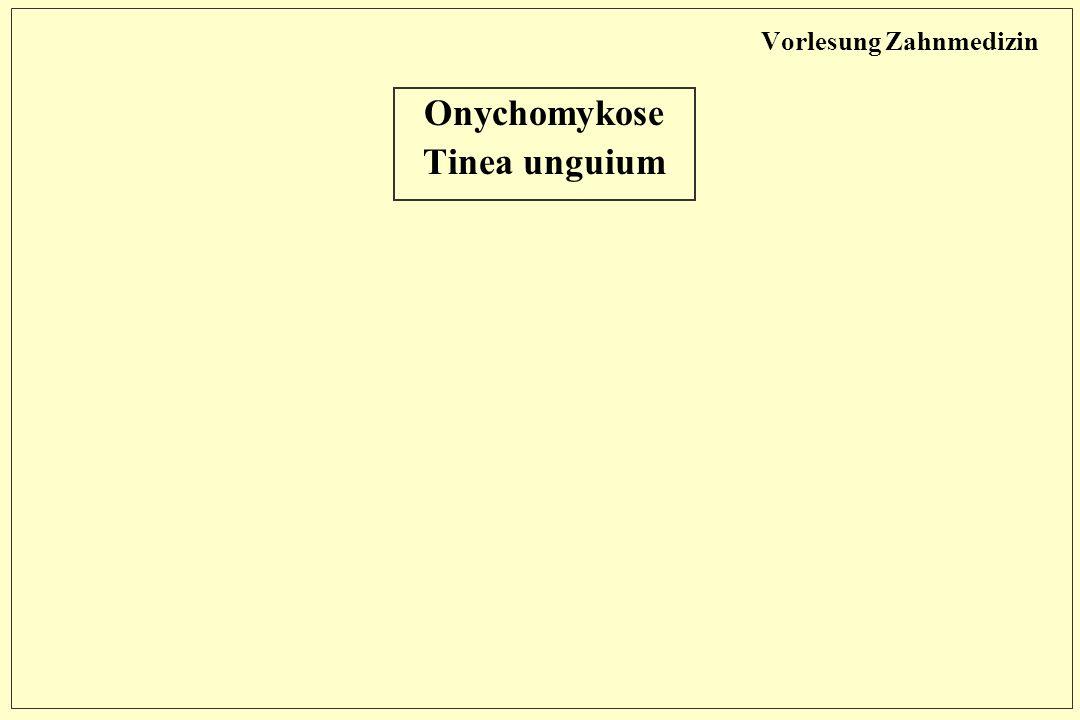Vorlesung Zahnmedizin Onychomykose Tinea unguium