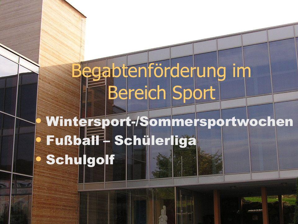Begabtenförderung im Bereich Sport Wintersport-/Sommersportwochen Fußball – Schülerliga Schulgolf