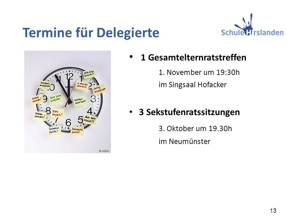 1 Gesamtelternratstreffen 1. November um 19:30h im Singsaal Hofacker 3 Sekstufenratssitzungen 3. Oktober um 19.30h im Neumünster 13 Termine für Delegi