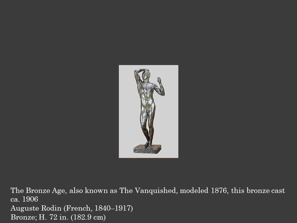 The Bronze Age, also known as The Vanquished, modeled 1876, this bronze cast ca.