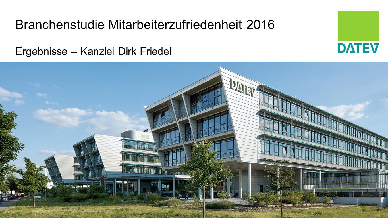 Seite © DATEV eG, alle Rechte vorbehalten Ergebnisse – Kanzlei Dirk Friedel Branchenstudie Mitarbeiterzufriedenheit 2016