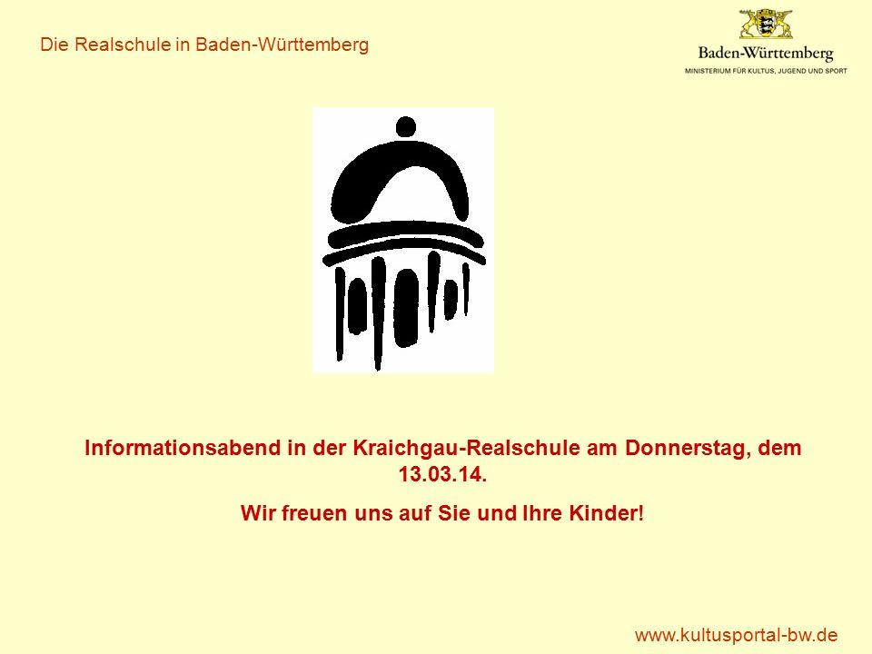 www.kultusportal-bw.de Die Realschule in Baden-Württemberg Informationsabend in der Kraichgau-Realschule am Donnerstag, dem 13.03.14.