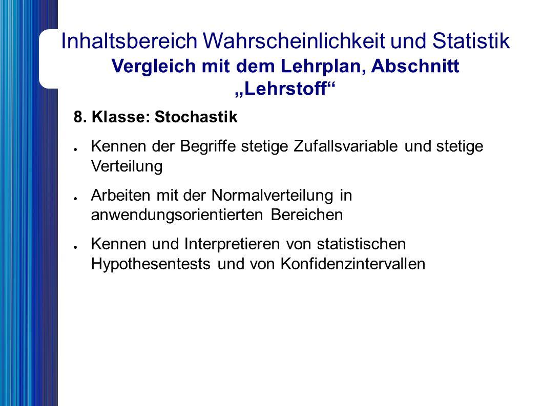 """Inhaltsbereich Wahrscheinlichkeit und Statistik Vergleich mit dem Lehrplan, Abschnitt """"Lehrstoff 8."""