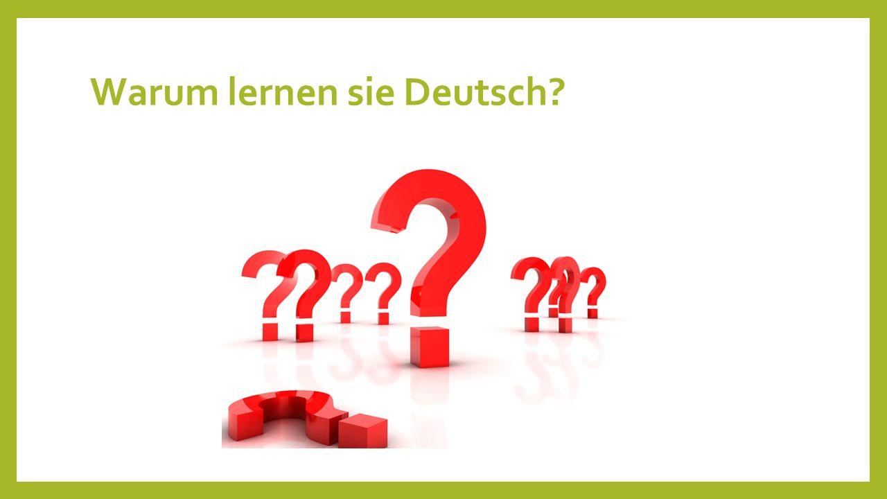 Warum lernen sie Deutsch