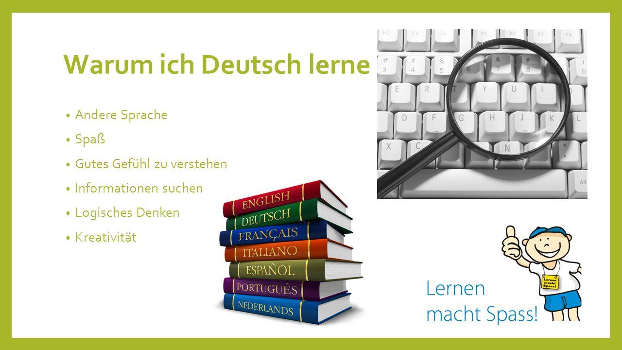 Warum lernst du Deutsch.Wie lange lernst du Deutsch.