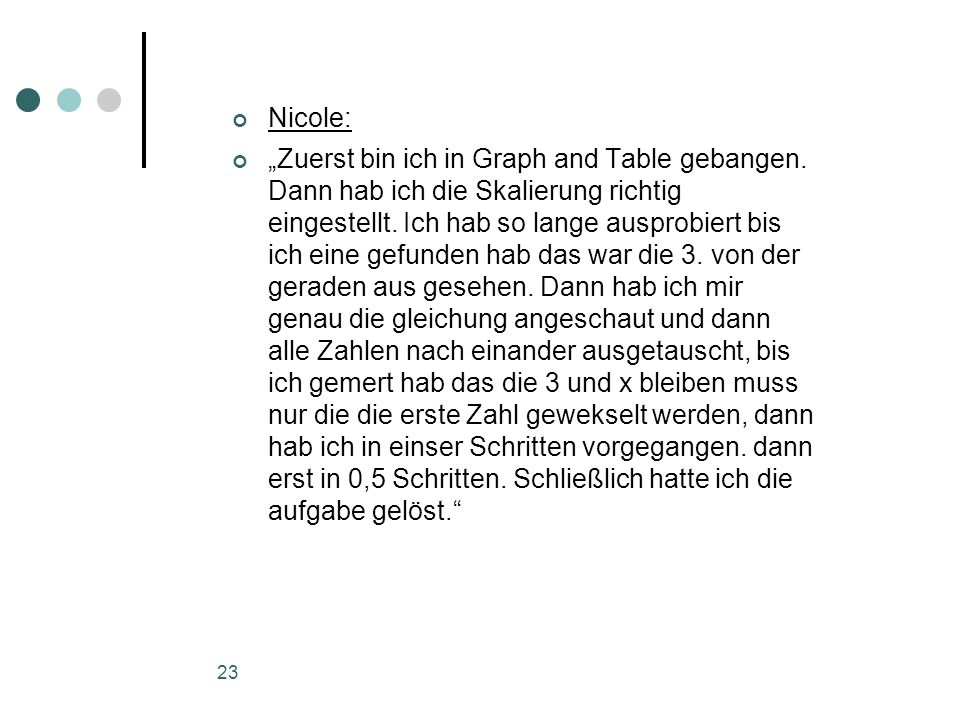 "23 Nicole: ""Zuerst bin ich in Graph and Table gebangen."