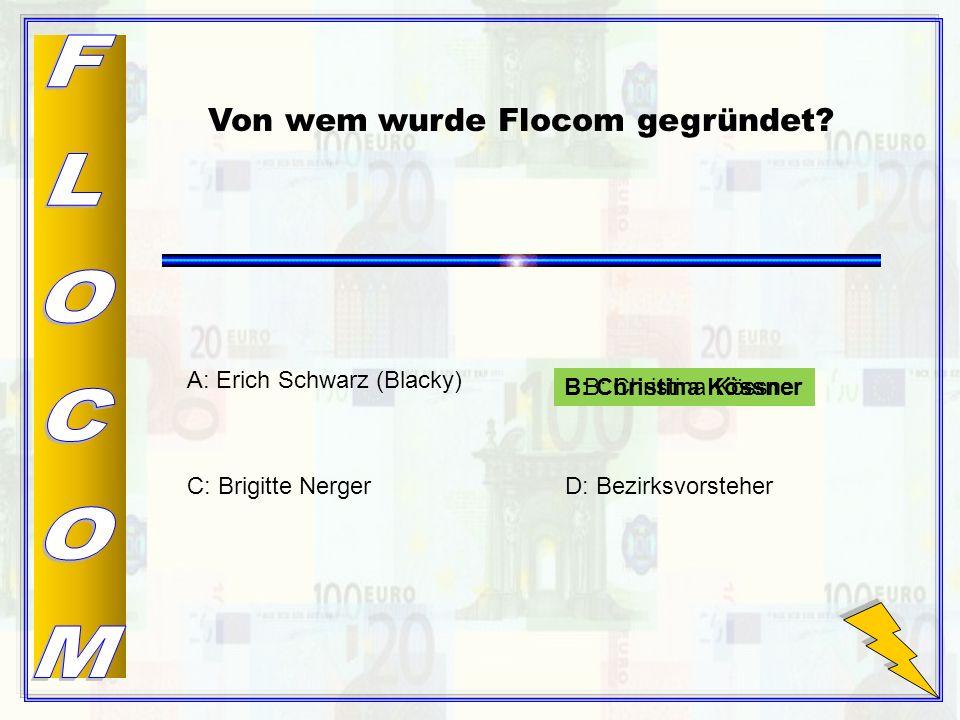 B: Christina Kössner Von wem wurde Flocom gegründet.