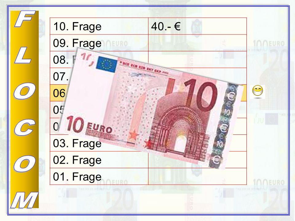10.Frage40.- € 09. Frage 08. Frage 07. Frage 06. Frage10.- € 05.