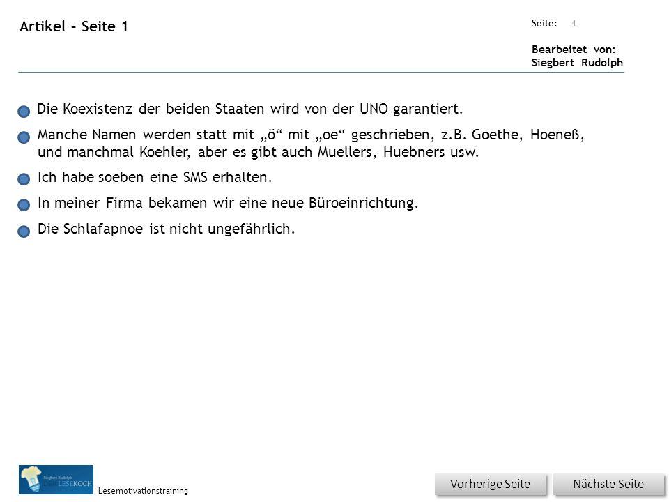 Übungsart: Seite: Bearbeitet von: Siegbert Rudolph Lesemotivationstraining Artikel – Seite 1 Die Koexistenz der beiden Staaten wird von der UNO garantiert.