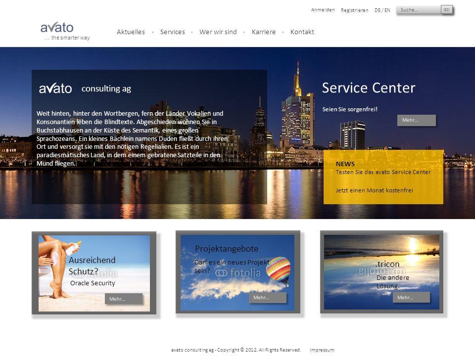 Suche… GO.Anmelden RegistrierenDE / EN … the smarter way avato consulting ag - Copyright © 2012.