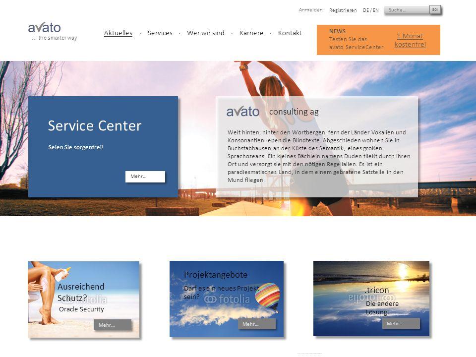 Suche… GO! Anmelden RegistrierenDE / EN avato consulting ag - Copyright © 2012. All Rights Reserved. Impressum Service Center Seien Sie sorgenfrei! Me