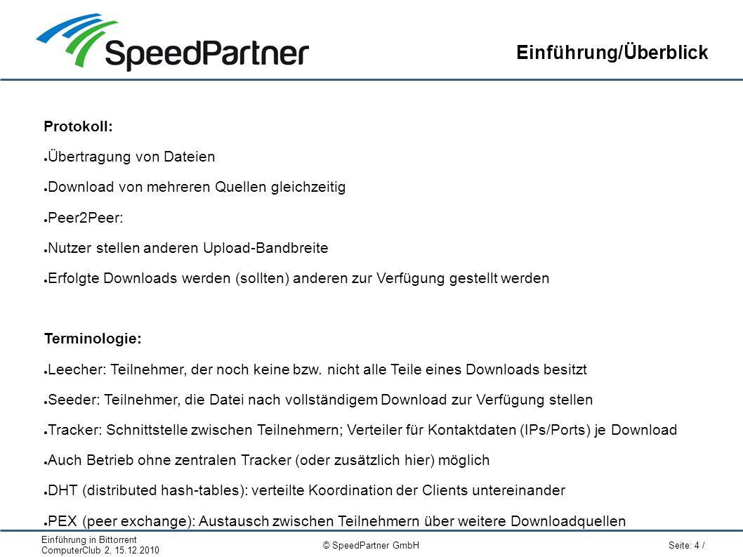 Einführung in Bittorrent ComputerClub 2, 15.12.2010 Seite: 5 / © SpeedPartner GmbH Arbeitsweise .