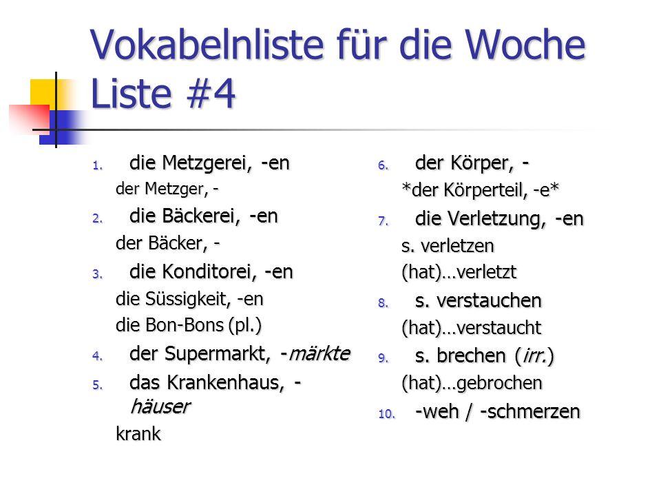 Vokabelnliste für die Woche Liste #4 1. die Metzgerei, -en der Metzger, - 2.
