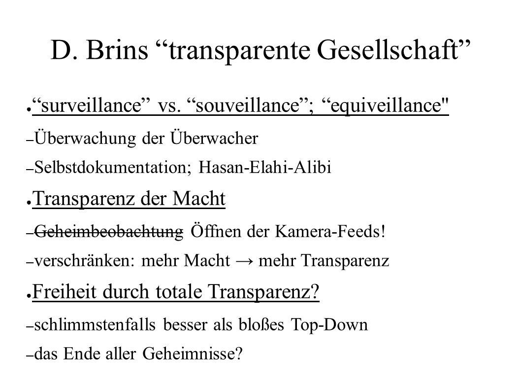 "D. Brins ""transparente Gesellschaft"" ● ""surveillance"" vs. ""souveillance""; ""equiveillance"