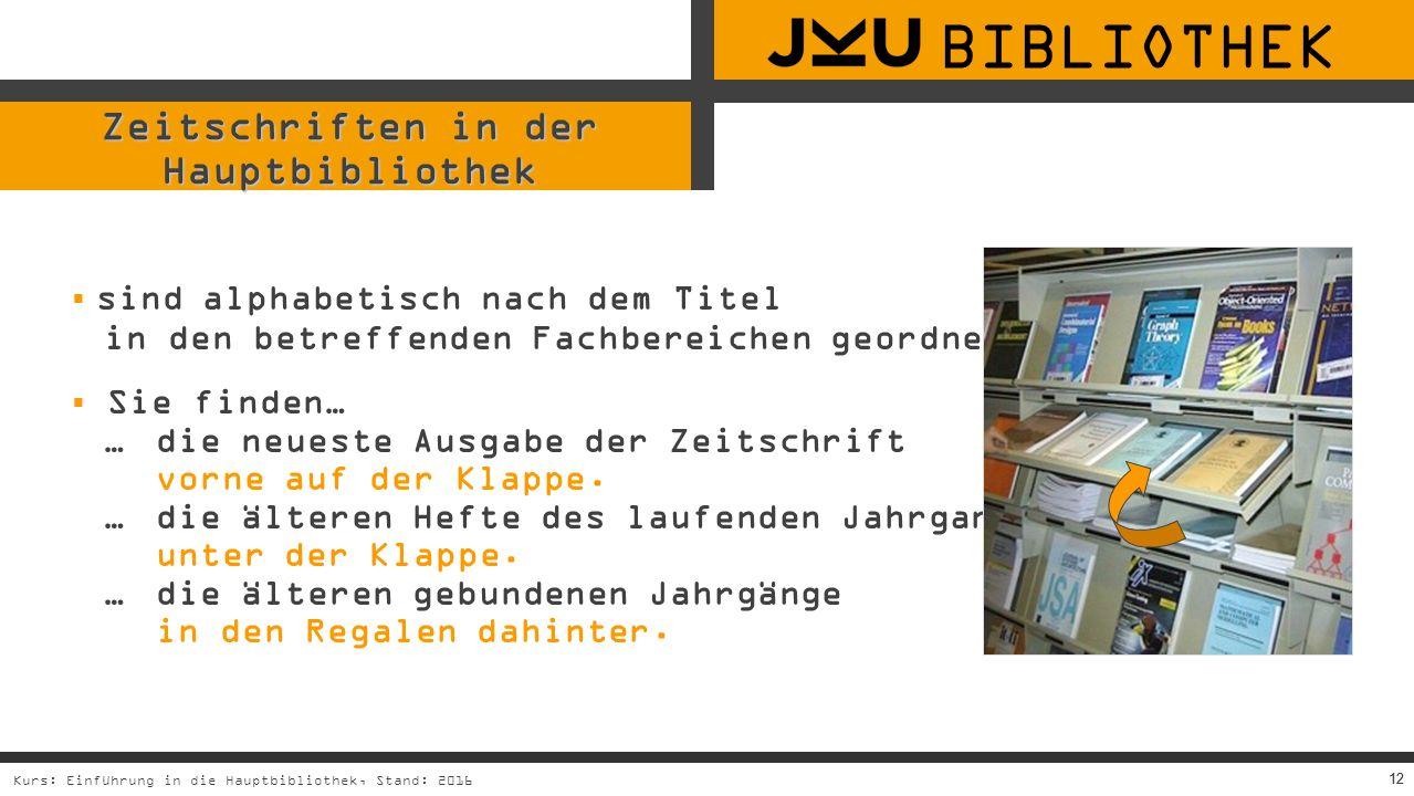 12 Zeitschriften in der Hauptbibliothek  sind alphabetisch nach dem Titel in den betreffenden Fachbereichen geordnet.