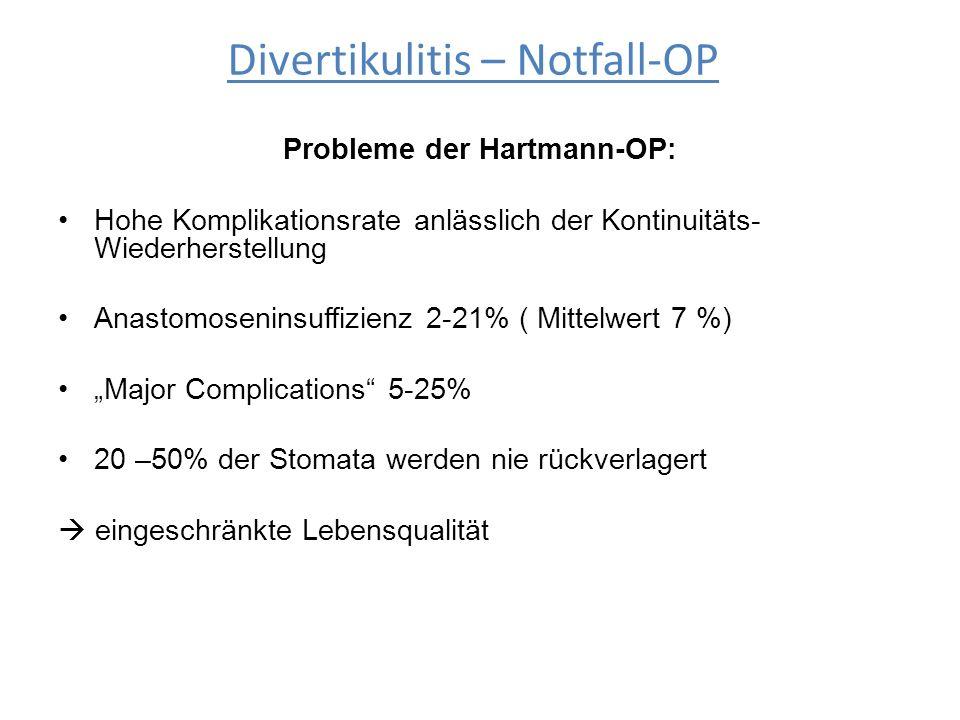 """Probleme der Hartmann-OP: Hohe Komplikationsrate anlässlich der Kontinuitäts- Wiederherstellung Anastomoseninsuffizienz 2-21% ( Mittelwert 7 %) """"Major"""