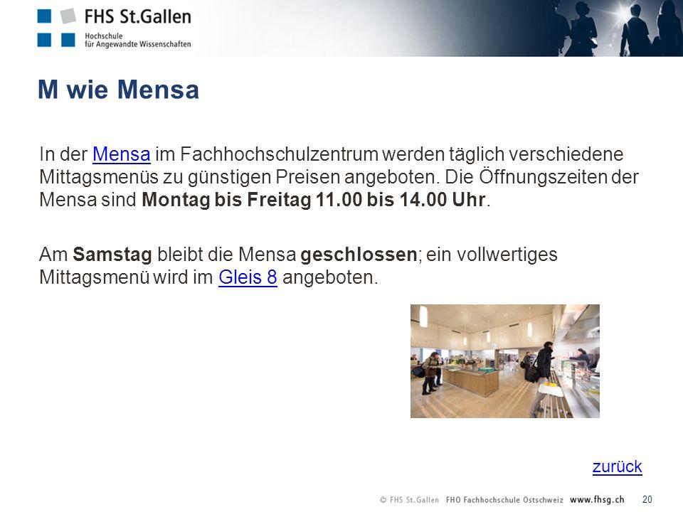 zurück M wie Mensa 20 In der Mensa im Fachhochschulzentrum werden täglich verschiedene Mittagsmenüs zu günstigen Preisen angeboten.