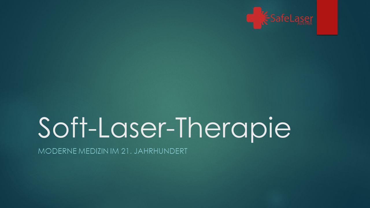 Soft-Laser-Therapie MODERNE MEDIZIN IM 21. JAHRHUNDERT