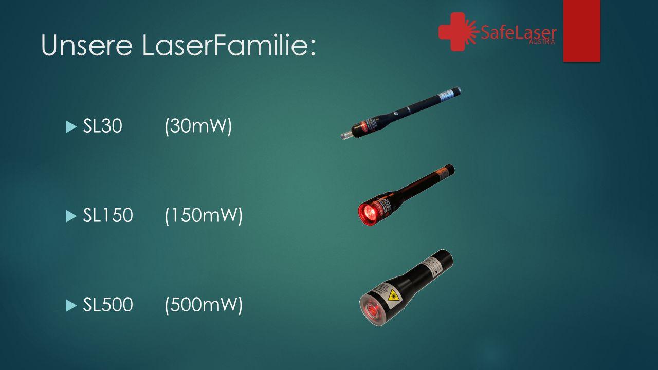 Unsere LaserFamilie:  SL30(30mW)  SL150(150mW)  SL500(500mW)