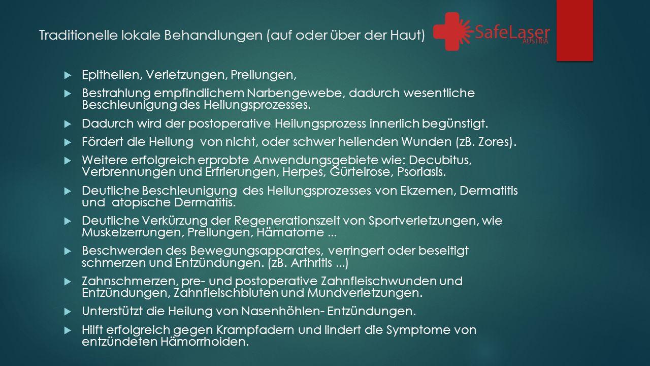 Traditionelle lokale Behandlungen (auf oder über der Haut)  Epithelien, Verletzungen, Prellungen,  Bestrahlung empfindlichem Narbengewebe, dadurch wesentliche Beschleunigung des Heilungsprozesses.