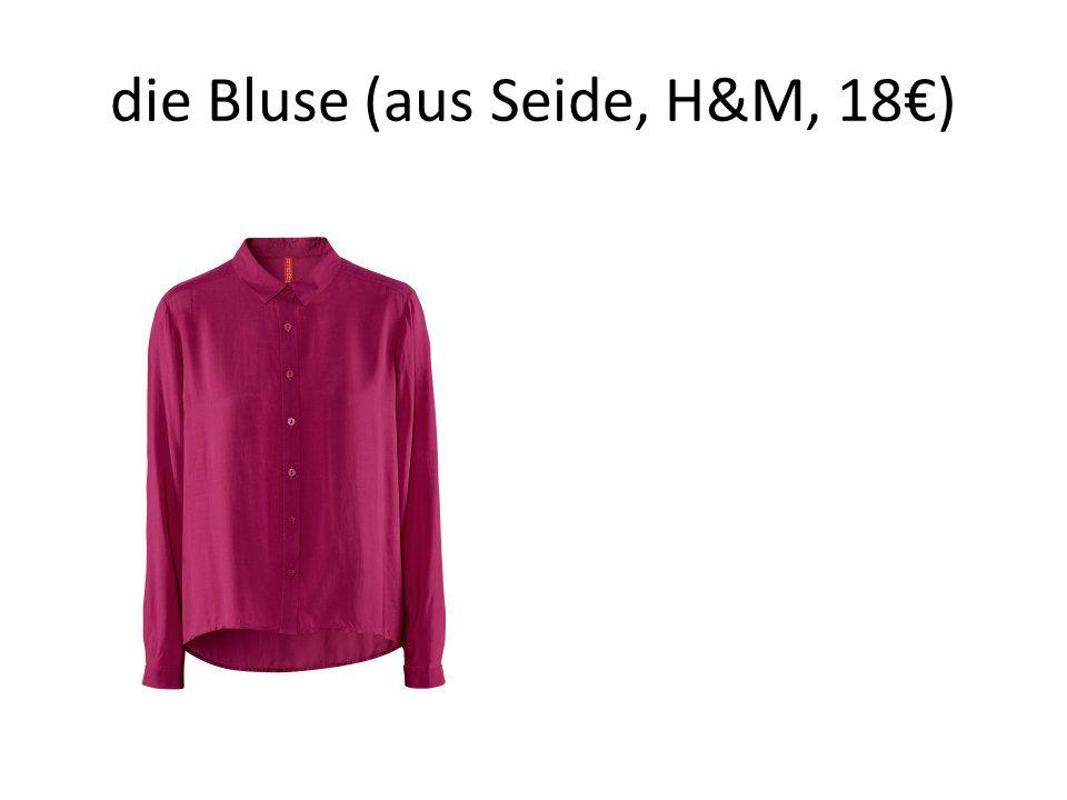 die Bluse (aus Seide, H&M, 18€)