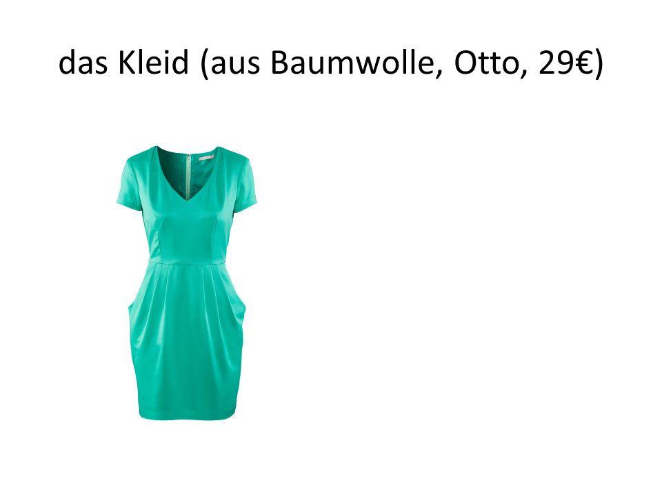 das Kleid (aus Baumwolle, Otto, 29€)