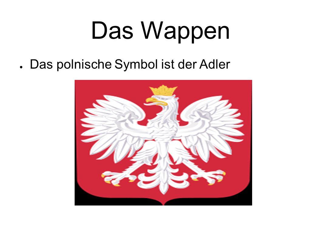 Das Wappen ● Das polnische Symbol ist der Adler