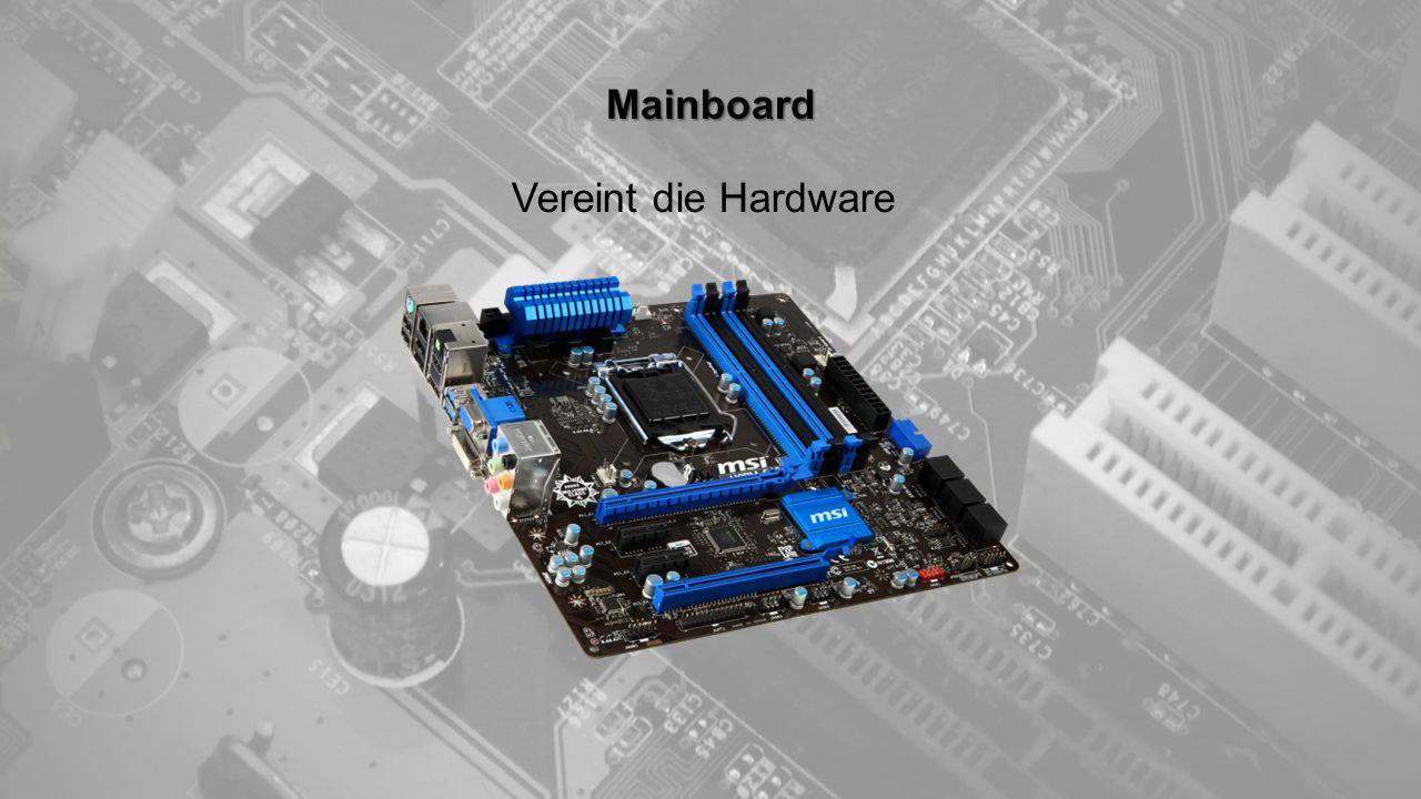 Mainboard Vereint die Hardware