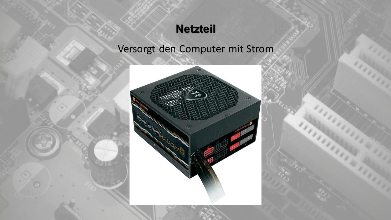 Netzteil Versorgt den Computer mit Strom