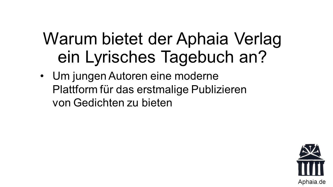 Warum bietet der Aphaia Verlag ein Lyrisches Tagebuch an.
